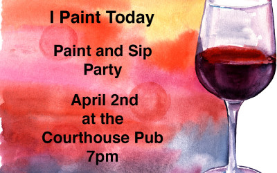 Paint and Sip at the Courthouse Pub April 2nd